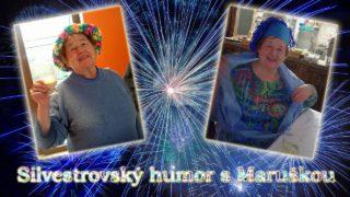 Silvestrovský humor s Maruškou